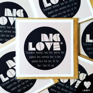 © LAINEY K_BIG Love_GREETING CARD copy